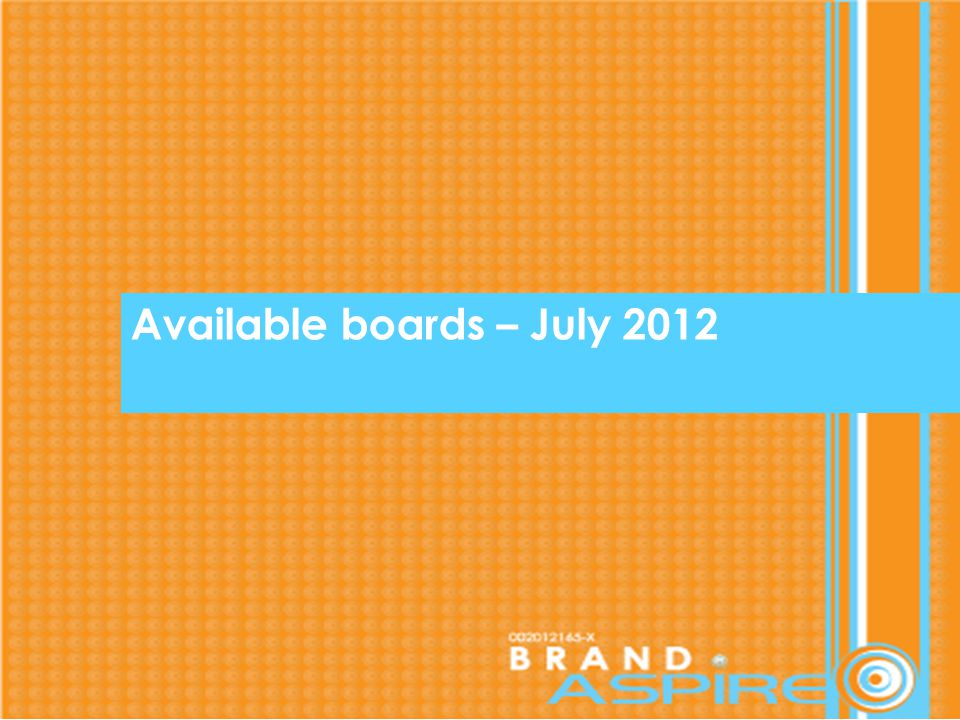 Available boards – July 2012