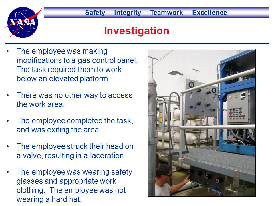 Safety Integrity Teamwork Excellence Investigation The employee was making modifications to a gas control panel.