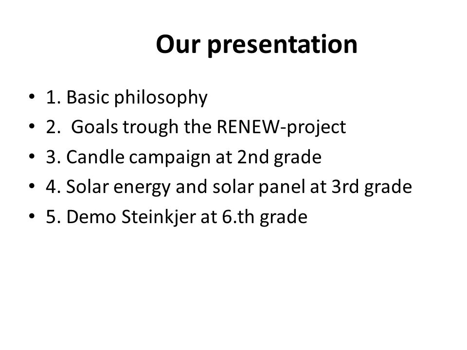 Demo Steinkjer, 6th grade How will our students be involved.