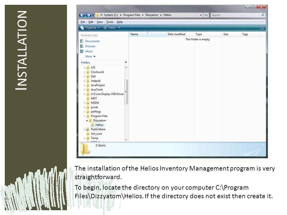 I NSTALLATION The installation of the Helios Inventory Management program is very straightforward. To begin, locate the directory on your computer C:\