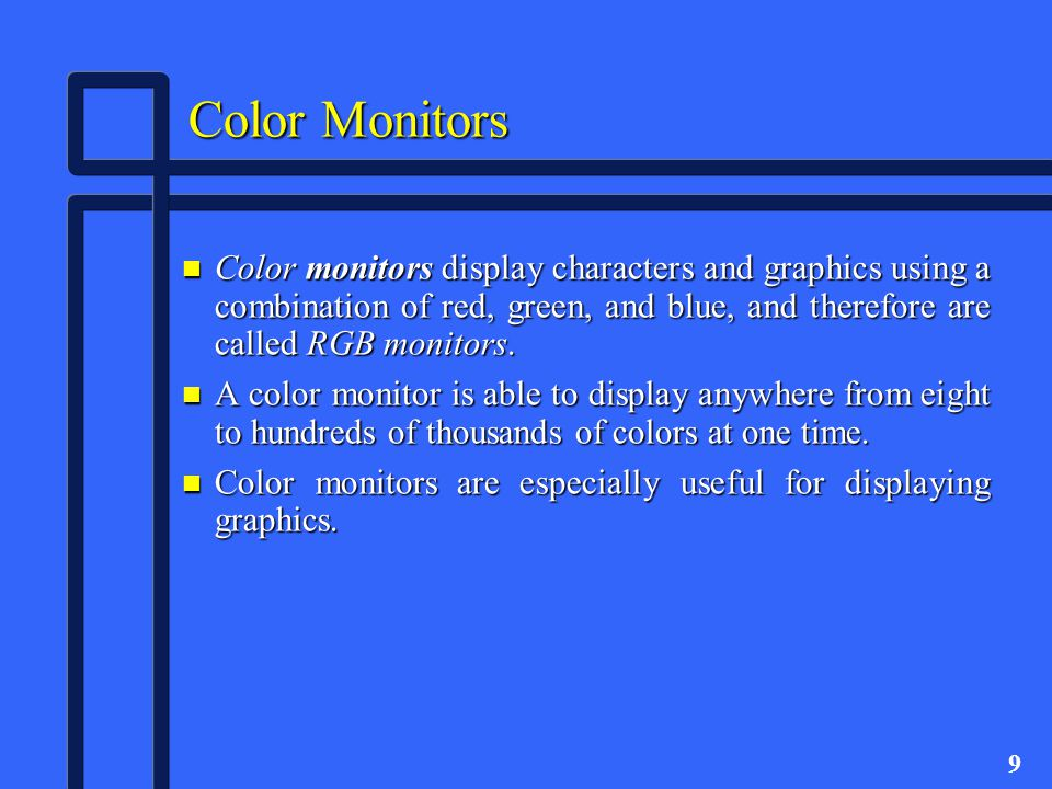 10 Some Color Graphics Standards n Color Graphics Adapter (CGA) standard - provides low-resolution, 4-color graphics.