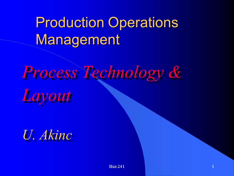 Bus 2412 Various Technologies l Information Technology l Product Technology l Process Technology l Information Technology l Product Technology l Process Technology