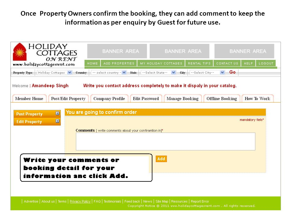 Once Property Owners confirm the booking, they can add comment to keep the information as per enquiry by Guest for future use.