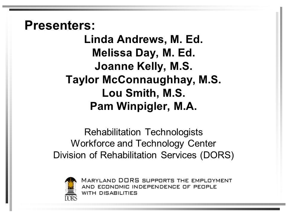 Presenters: Linda Andrews, M. Ed. Melissa Day, M.
