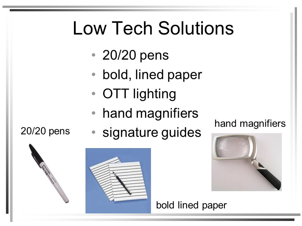 Low Tech Solutions 20/20 pens bold, lined paper OTT lighting hand magnifiers signature guides 20/20 pens bold lined paper hand magnifiers