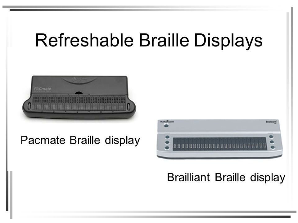 Refreshable Braille Displays Pacmate Braille display Brailliant Braille display