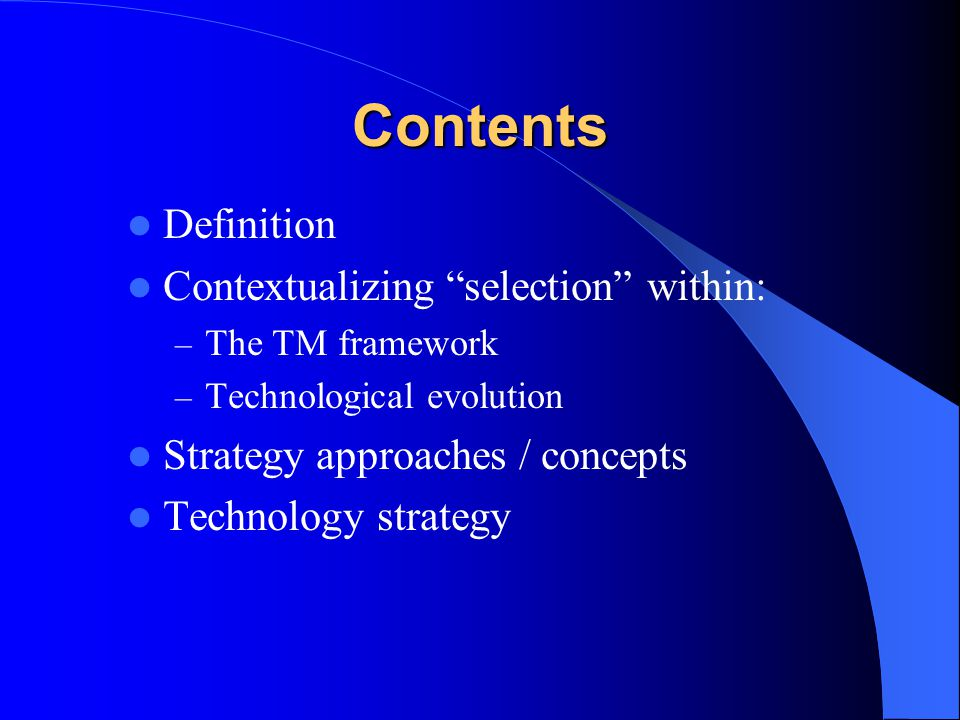 Selection Processes 1 Technology audit 2 Forecast the technology 3 Analyse and forecast the environment 4 Analyse and forecast the market/user 5 Analyse the organization 6 Develop the mission 7 Design organizational actions 8 Implementation Strategic analysis Strategic choice Exploitation