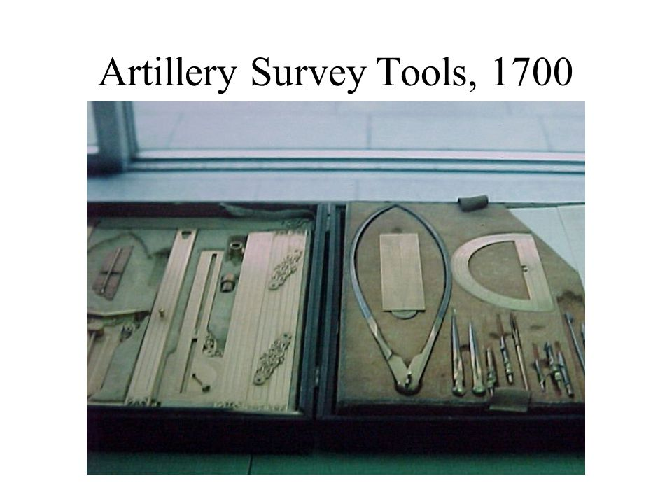 Artillery Survey Tools, 1700
