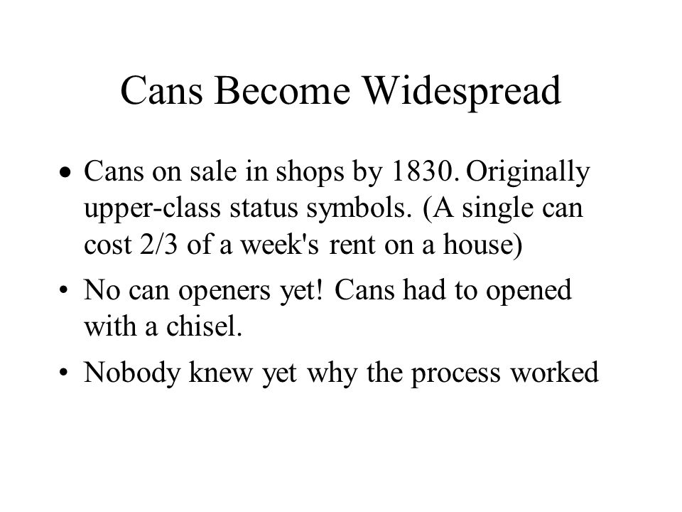 Cans Become Widespread Cans on sale in shops by 1830.