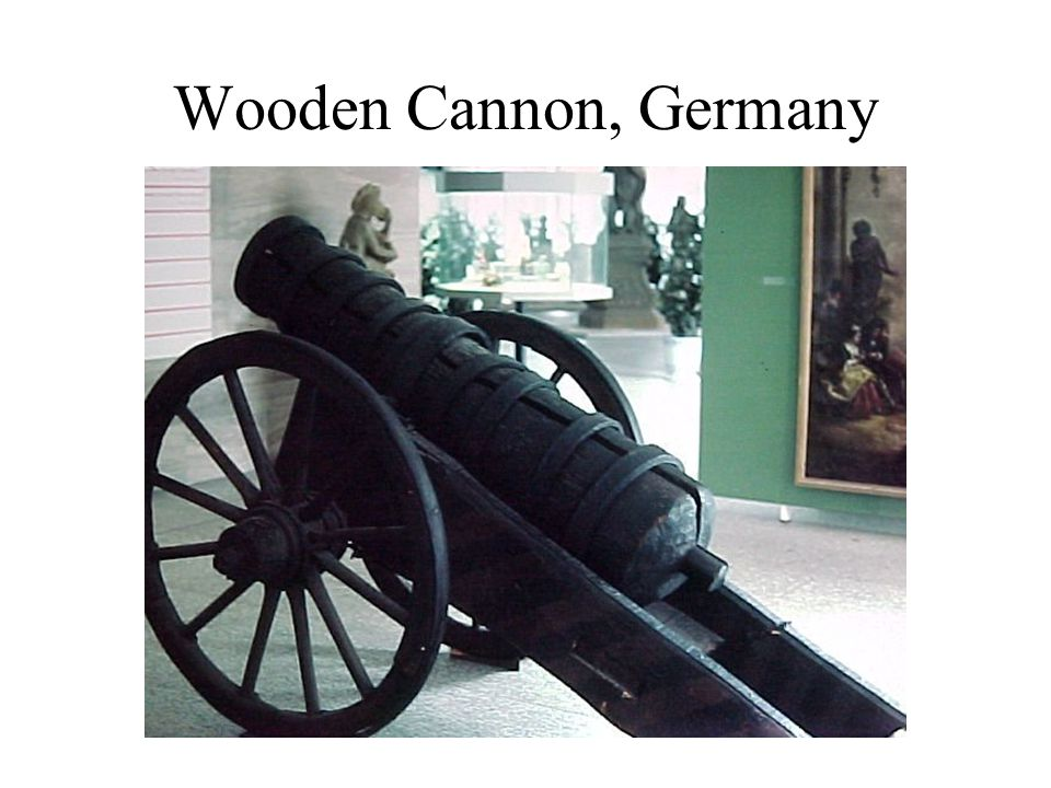 Wooden Cannon, Germany