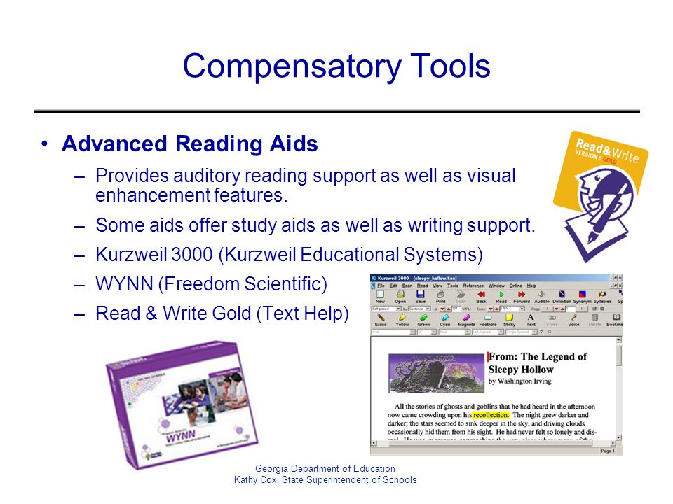 Compensatory Tools Advanced Reading Aids –Provides auditory reading support as well as visual enhancement features.