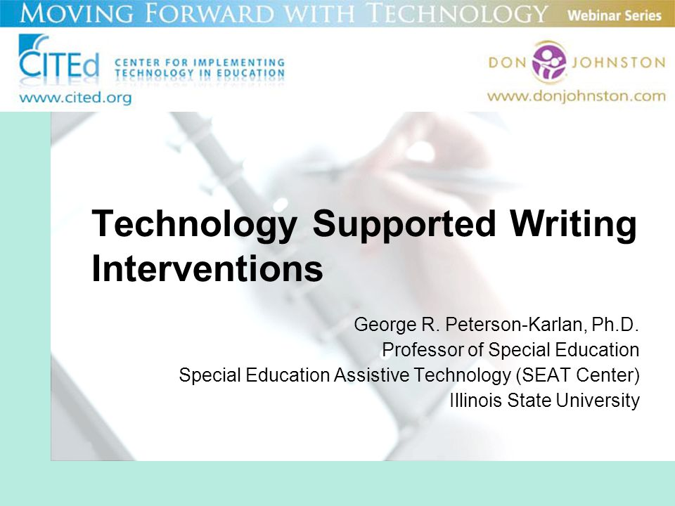 Technologies in Education Instructional Technologies –Used to increase students performance through adding skills to the students own skill base Compensatory Technologies –Provide a means to complete a task such that, without the technology, a student would not be able to complete the task at the expected level of performance –Increase performance without necessarily increasing the skill base of the student