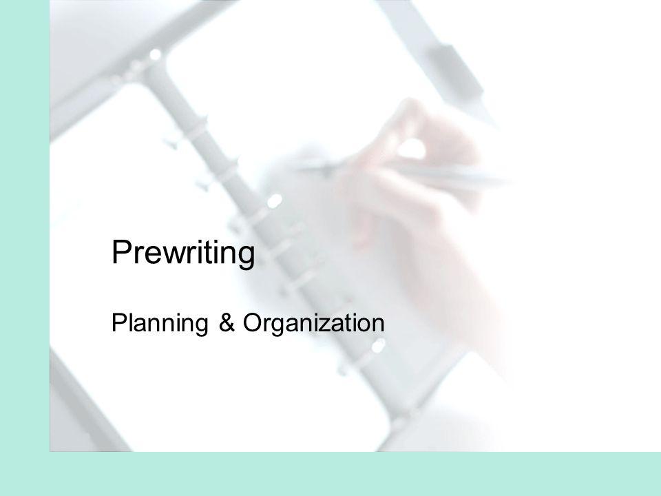 Prewriting Planning & Organization