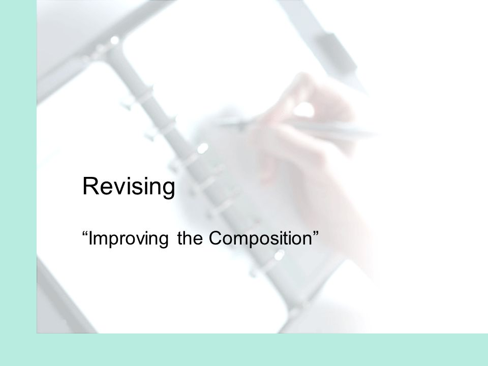 Revising Improving the Composition