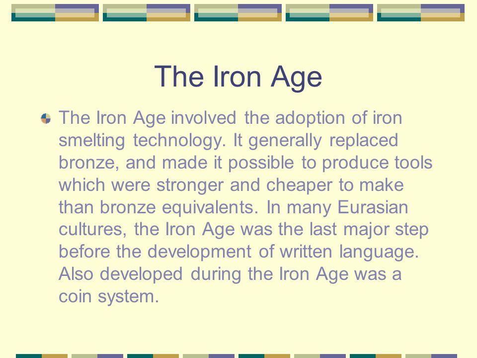 Discuss… Why would bronze tools not be possible to develop in a nomadic society? What made bronze tools better than stone tools? What kinds of things
