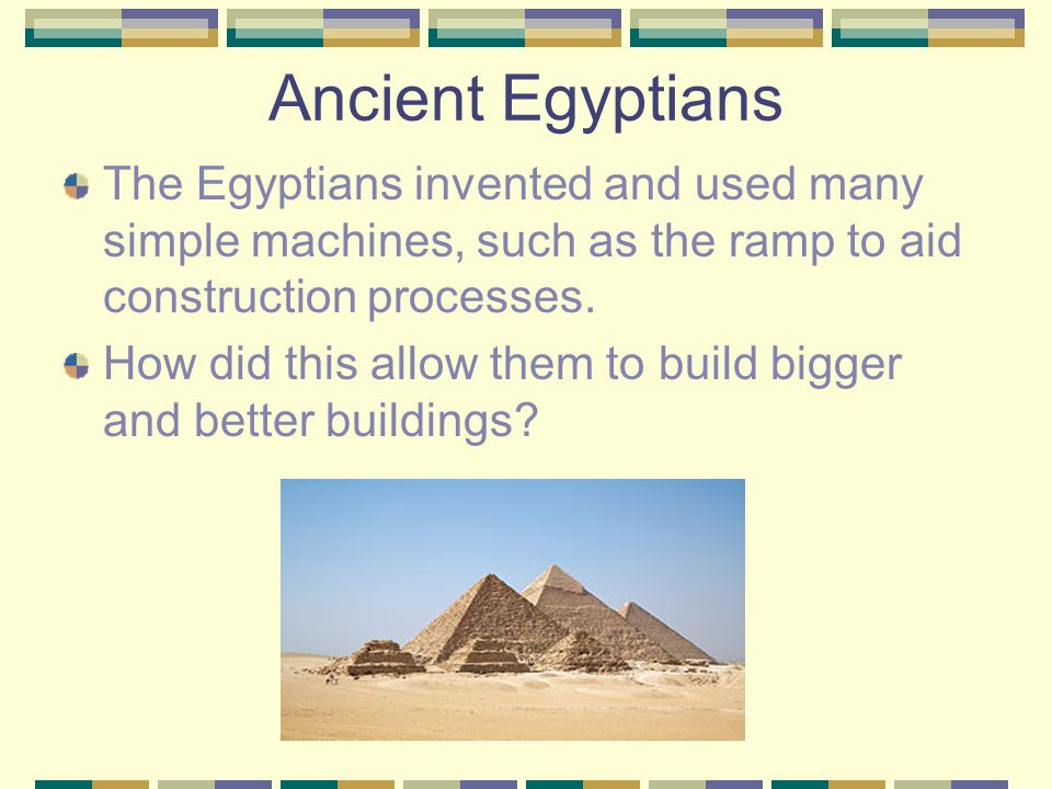 Ancient civilizations It was the growth of the ancient civilizations which produced the greatest advances in technology and engineering, advances whic