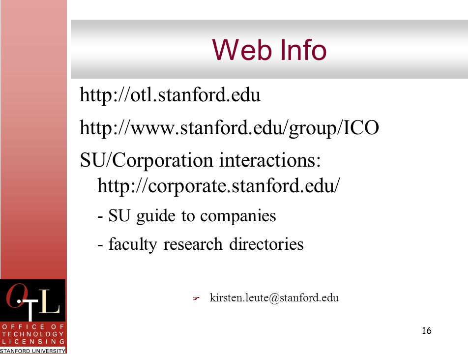 16 Web Info     SU/Corporation interactions:   - SU guide to companies - faculty research directories F