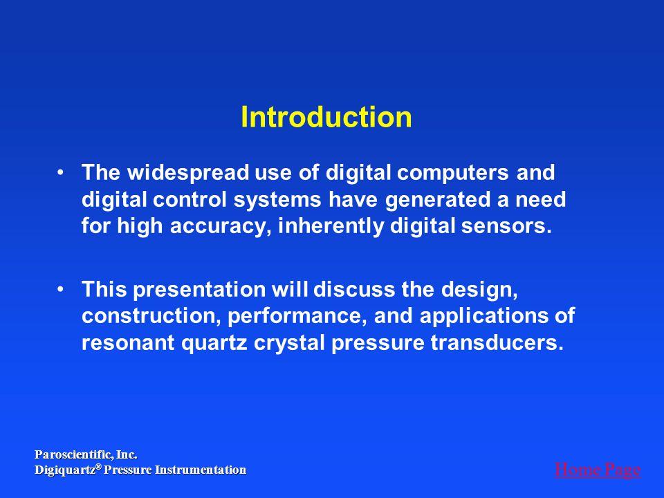 Paroscientific, Inc. Digiquartz ® Pressure Instrumentation Introduction The widespread use of digital computers and digital control systems have gener