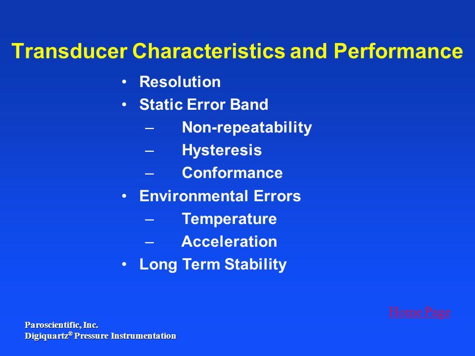 Paroscientific, Inc. Digiquartz ® Pressure Instrumentation Resolution Static Error Band – Non-repeatability – Hysteresis – Conformance Environmental E