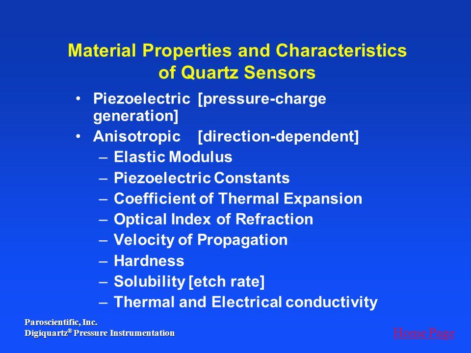 Paroscientific, Inc. Digiquartz ® Pressure Instrumentation Material Properties and Characteristics of Quartz Sensors Piezoelectric [pressure-charge ge