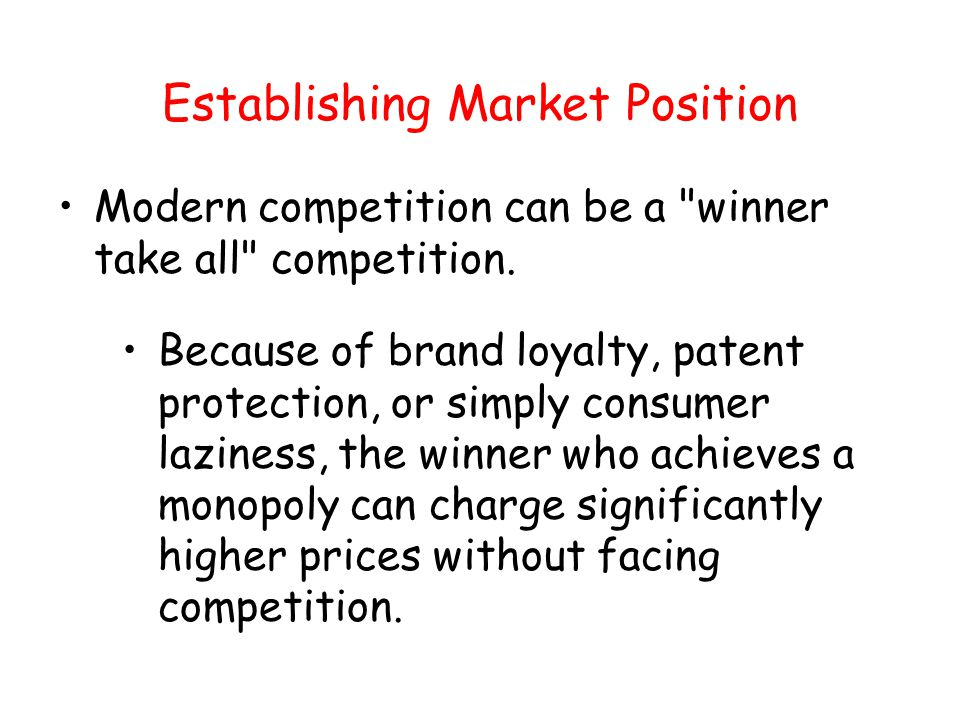 Establishing Market Position Modern competition can be a