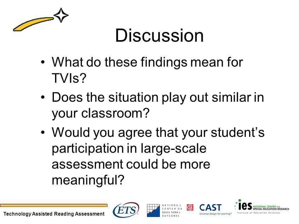 Technology Assisted Reading Assessment Discussion What do these findings mean for TVIs.