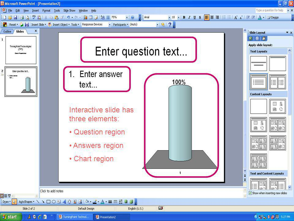 Interactive slide has three elements: Question region Answers region Chart region