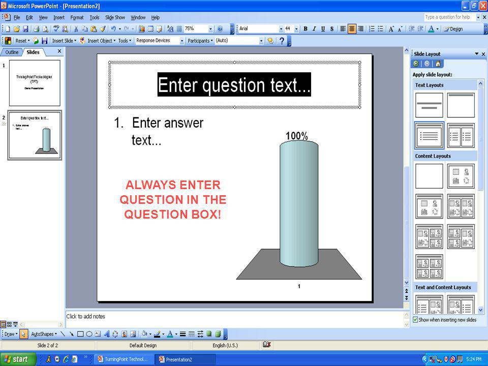 ALWAYS ENTER ANSWERS IN THE ANSWER BOX!
