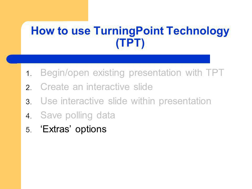 Extras Options Add slide instantaneously during a presentation.