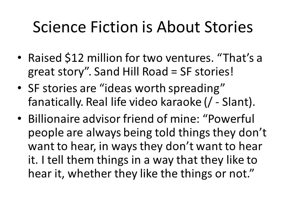 Science Fiction is About Stories Raised $12 million for two ventures.