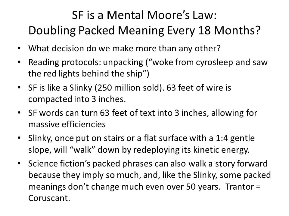 SF is a Mental Moores Law: Doubling Packed Meaning Every 18 Months.