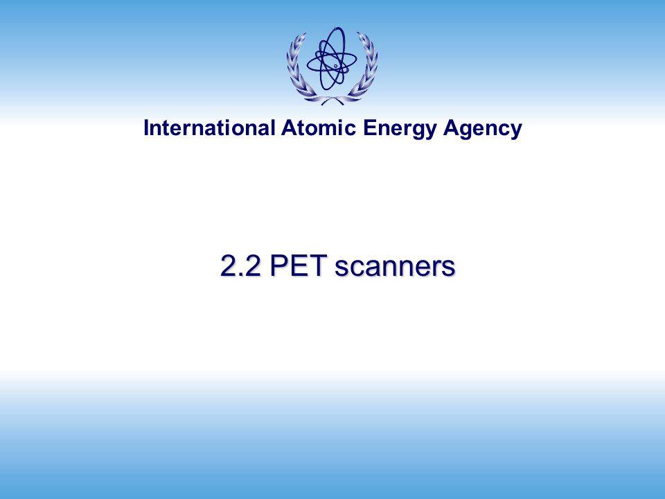 International Atomic Energy Agency 2.2 PET scanners