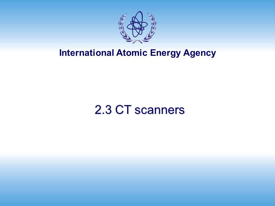International Atomic Energy Agency 2.3 CT scanners