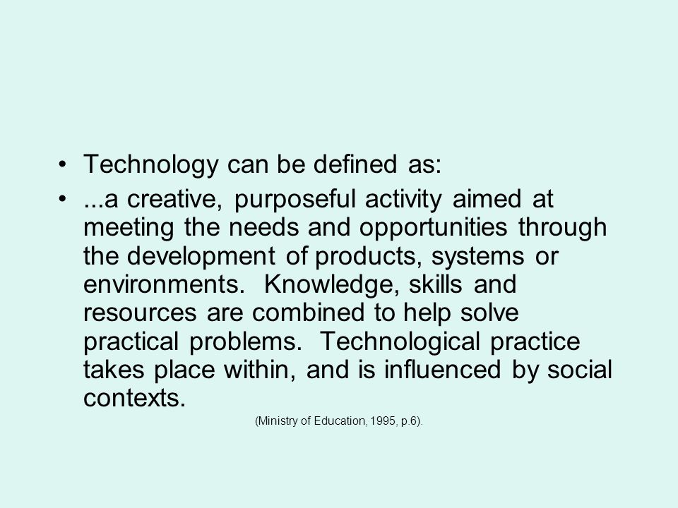 –The key factor in recognising and enhancing the childrens technological learning is the development of personal knowledge and understanding of technology by early childhood teachers.