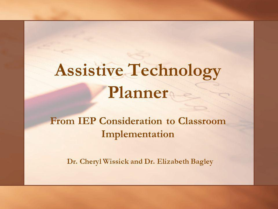 Assistive Technology Planner Dr. Cheryl Wissick and Dr.