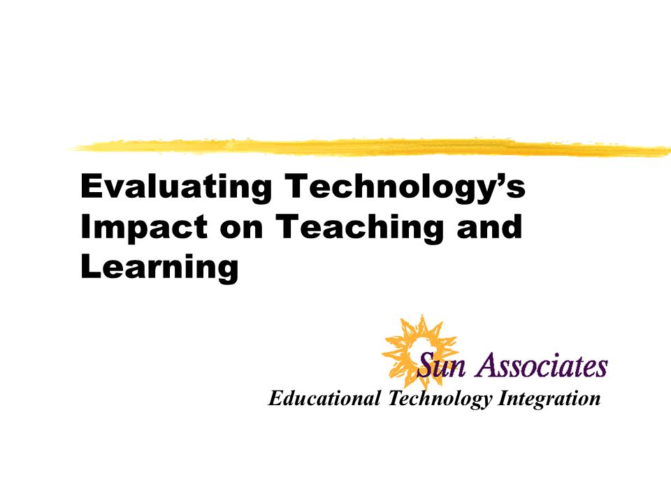 Evaluating Technologys Impact on Teaching and Learning Educational Technology Integration