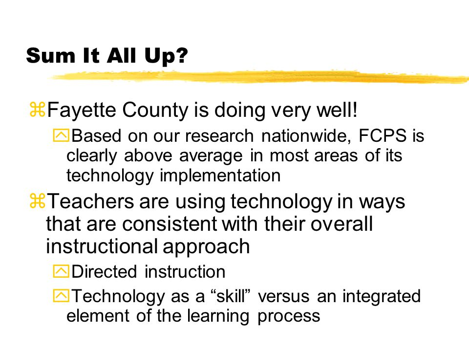 Sum It All Up. zFayette County is doing very well.