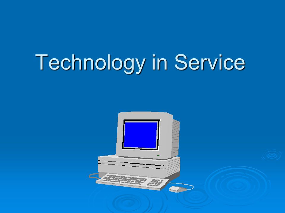 Technology in Service