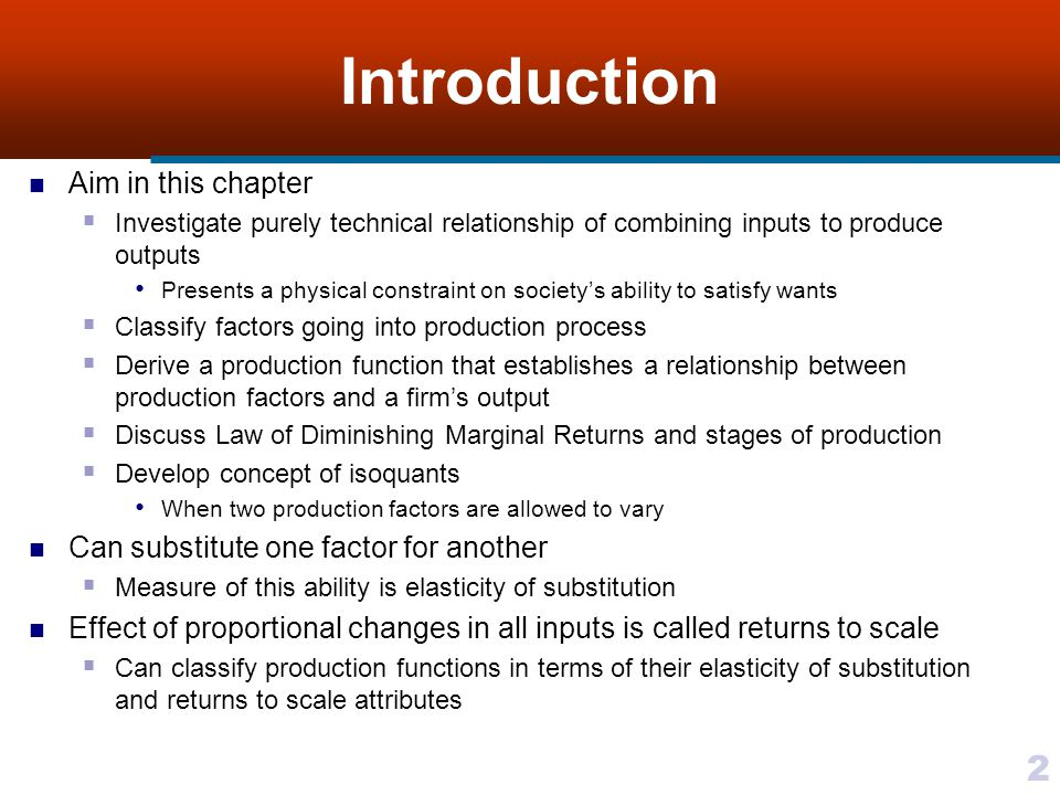 43 Returns to Scale and Stages of Production Determine relationship between returns to scale and stages of production by assuming a linear homogeneous production function (homogeneous of degree 1) Implies a constant returns to scale production function Applying Eulers Theorem to production function q = ƒ(K, L) we obtain q = L(MP L ) + K(MP K ) Dividing by L gives AP L = MP L + (K/L)MP K Solving for MP K yields MP K = (L/K)(AP L – MP L )