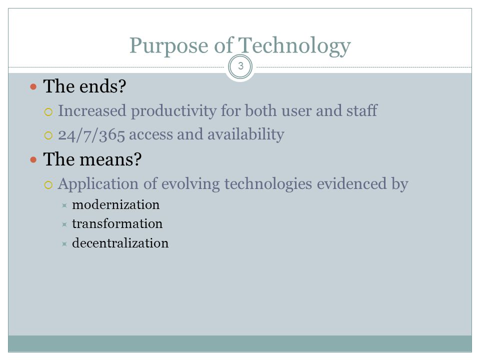 Purpose of Technology 3 The ends.
