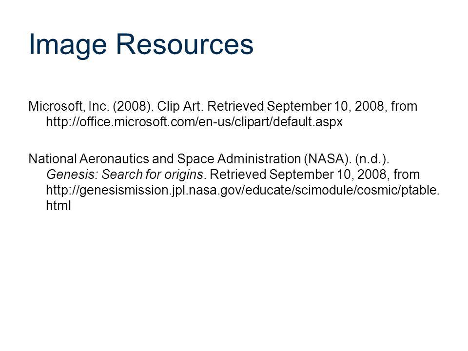 Image Resources Microsoft, Inc. (2008). Clip Art. Retrieved September 10, 2008, from http://office.microsoft.com/en-us/clipart/default.aspx National A
