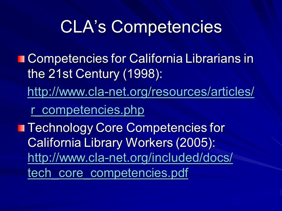 CLA Tech Competencies Developed by a taskforce of CLA members from the Information Technology Section and the Continuing Education Committee.