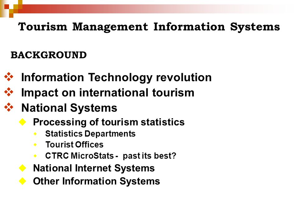 Tourism Management Information Systems Information Technology revolution Impact on international tourism National Systems Processing of tourism statis