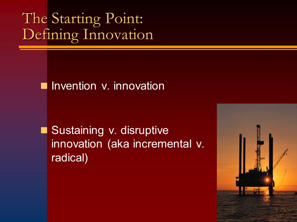 The Starting Point: Defining Innovation Invention v.
