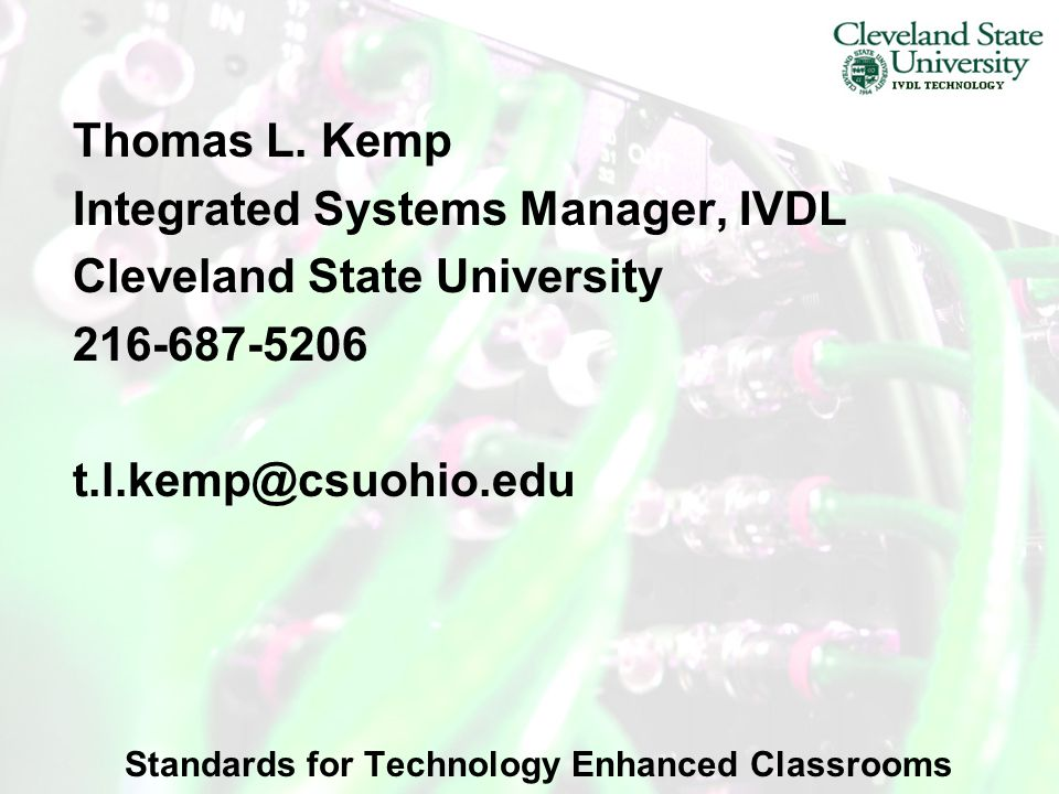 Standards for Technology Enhanced Classrooms Thomas L.