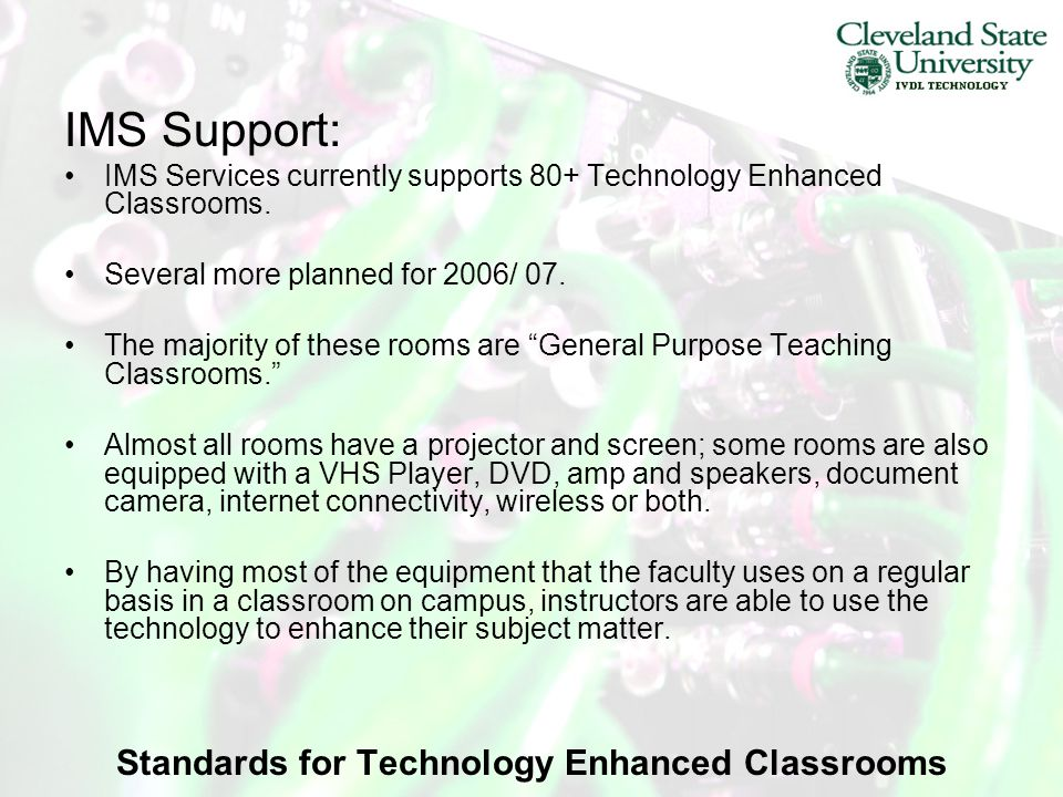 Standards for Technology Enhanced Classrooms The Problem: Classrooms do not have the same technology.