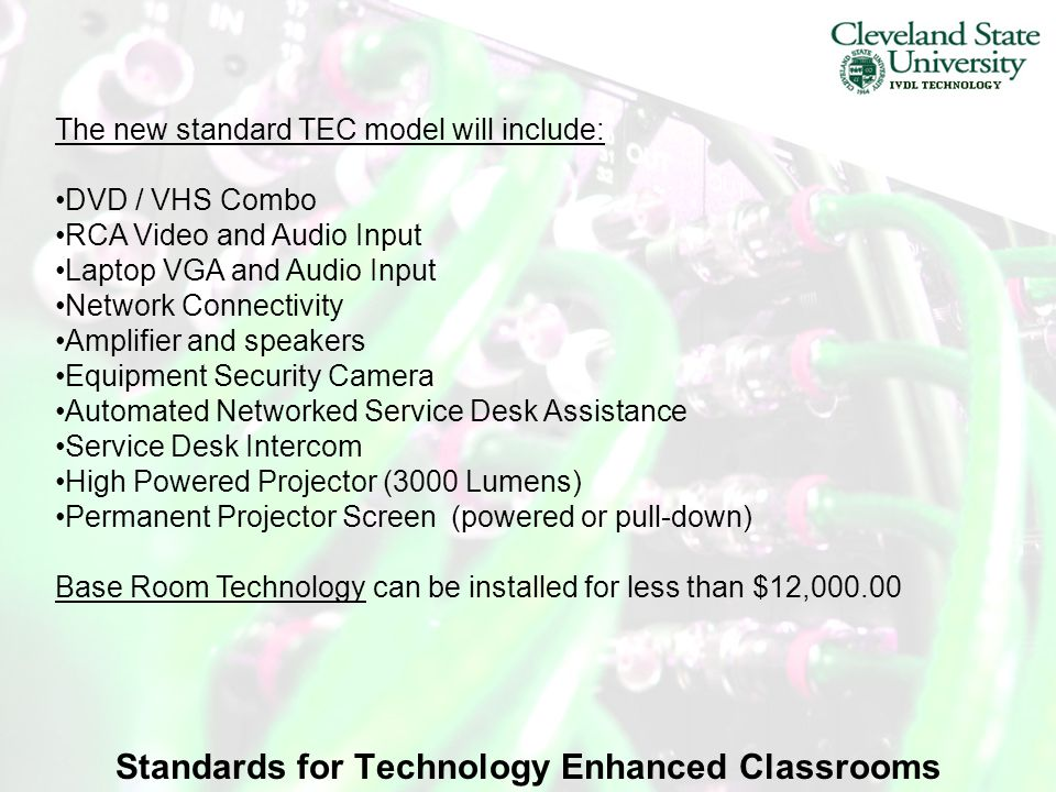 Standards for Technology Enhanced Classrooms The base CSU TEC Classroom would look something like this.