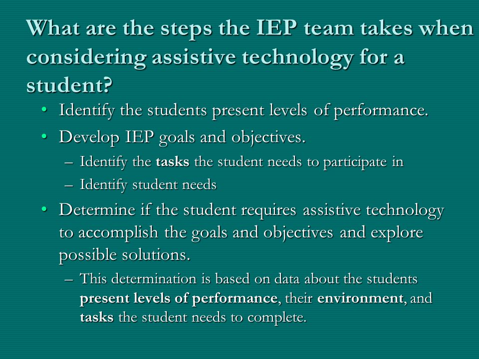 What are the steps the IEP team takes when considering assistive technology for a student.