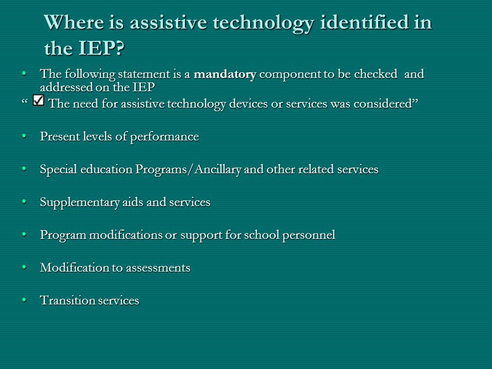 Where is assistive technology identified in the IEP.