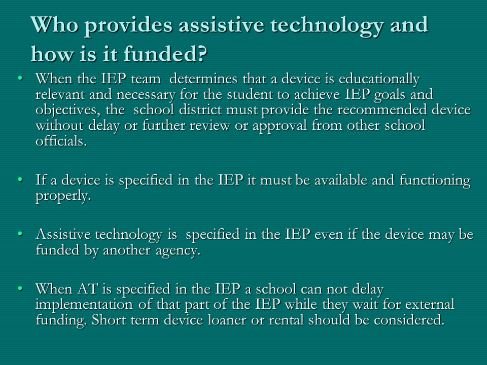 Who provides assistive technology and how is it funded.